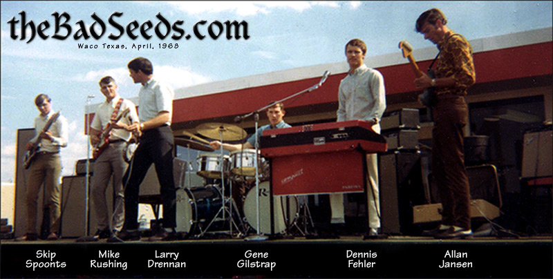 theBadSeeds.com > Photograph of The Bad Seeds Band Members in 1968:  Skip Spoonts - Guitar, Mike Rushing - Bass, Larry Drennan - Vocals, Gene Gilstrap - Drums, Dennis Fehler - Keyboard, Allan Jansen - Guitar